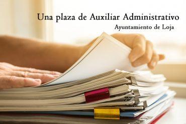 Una plaza de Auxiliar Administrativo en el Ayuntamiento de Loja