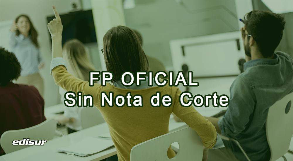 FORMACIÓN PROFESIONAL OFICIAL ¡SIN NOTA DE CORTE! 😬