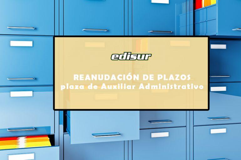 REANUDACIÓN: plazos solicitudes a plaza de Auxiliar Administrativo